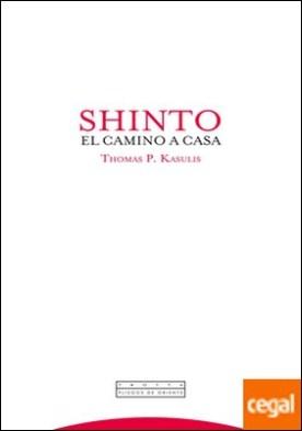Shinto . El camino a casa por Kasulis, Thomas P.