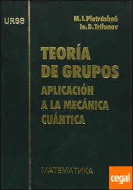 TEORIA DE GRUPOS. APLICACION A LA MECANICA CUANTICA