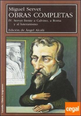 Servet frente a Calvino, a Roma y al luteranismo