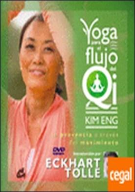 Yoga para el flujo del Qi . La presencia a través del movimiento