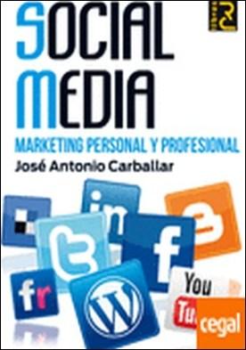Social media . marketing personal y profesional por Carballar Falcón, José A.
