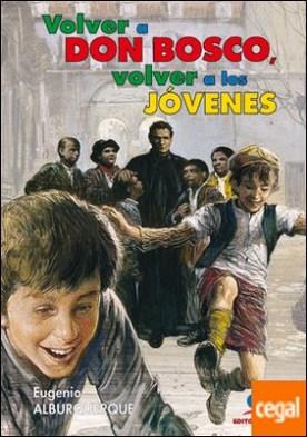 Volver a Don Bosco, volver a los jóvenes por Alburquerque Frutos, Eugenio PDF