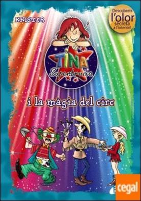 Tina Superbruixa i la màgia del circ (ed. COLOR)
