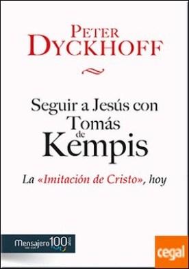 Seguir a Jesús con Tomás de Kempis . La imitación de Cristo, hoy