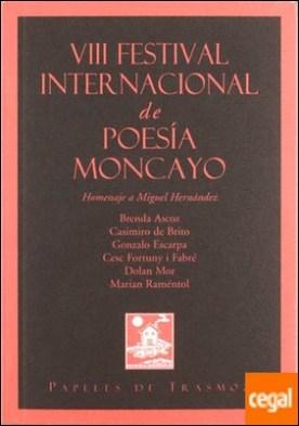 VIII Festival Internacional de Poesía Moncayo . Homenaje a Miguel Hernández