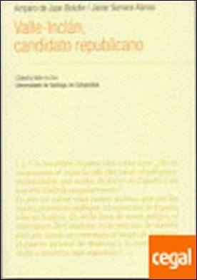 VI/3-VALLE-INCLAN, CANDIDATO REPUBLICANO por DE JUAN BOLUFER,A. PDF