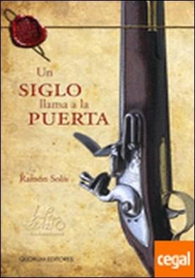 Un siglo llama a la puerta por Solís, Ramón PDF
