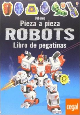Robots . Pieza a pieza. Libro de pegatinas