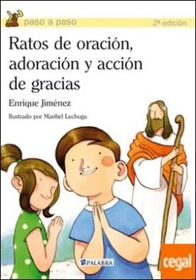 Ratos de oración, adoración y acción de gracias por Jiménez Lasanta, Enrique PDF