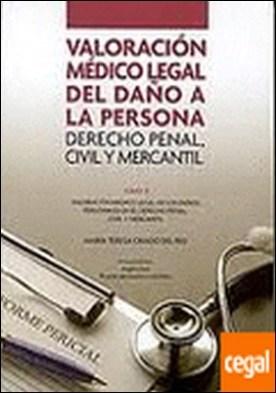 Valoracion medico legal del daño a la persona vol.III .