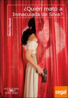 ¿Quién mató a Inmaculada de Silva?