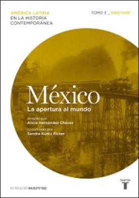 México. La apertura al mundo. Tomo 3 (1880-1930) por Varios Autores PDF
