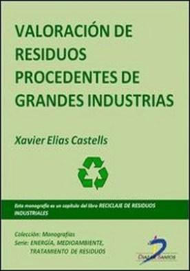 Valoración de residuos procedentes de grandes industrias. Reciclaje de residuos industriales