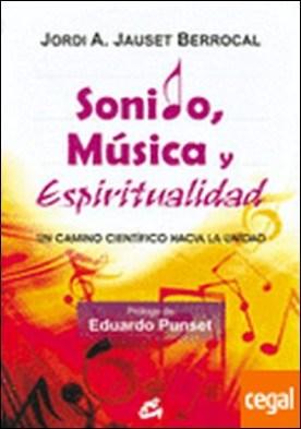 Sonido, música y espiritualidad . Un camino científico hacia la unidad