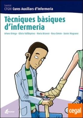 Tècniques bàsiques d'infermeria por A. Ortega, G. Valldepérez, M. Briansó, R. Simón, X. Magraner
