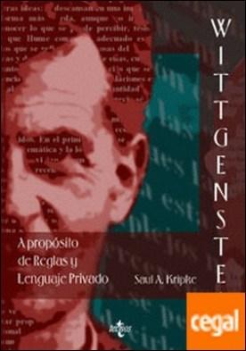 Wittgenstein A propósito de Reglas y Lenguaje Privado . Una exposición elemental