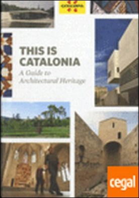 This is Catalonia. A Guide to Architectural Heritage