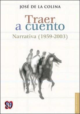 Traer a cuento. Narrativa (1959-2003)
