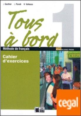 Tous A Bord 1 Cahier.+cd+autoevaluacion