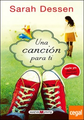 Una canción para ti . Novela juvenil contemporánea sobre el amor en la adolescencia y las relaciones con los padres. Con esta extraordinaria autora se inaugura una nueva colección dedicada a los lectores más jóvenes.