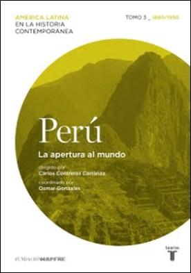 Perú. La apertura al mundo. Tomo 3 (1880-1930) por Varios Autores PDF