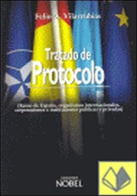 Tratado de protocolo . Reino de España, organismos internacionales, corporaciones e instituciones públicas y privadas