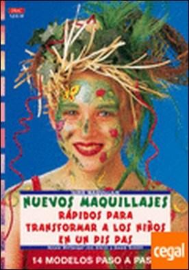 Serie Maquillaje nº 19. NUEVOS MAQUILLAJES RÁPIDOS PARA TRANSFORMAR A LOS NIÑOS por Wolfanger-Von Kleist, Nicole PDF