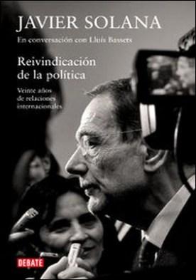Reivindicación de la política. Veinte años de relaciones internacionales