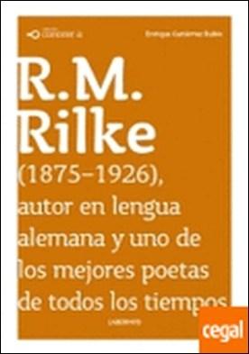 R.M. Rilke . 1875-1926