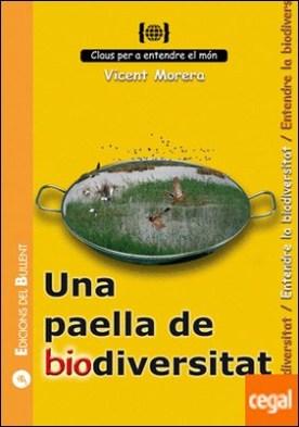 Una paella de biodiversitat . Per a entendre la biodiversitat por Morera Ferrando, Vicent PDF
