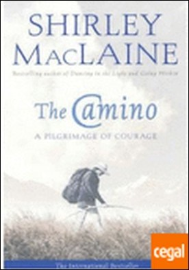 THE CAMINO a pilgrimage of courage