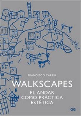 Walkscapes. El andar como práctica estética