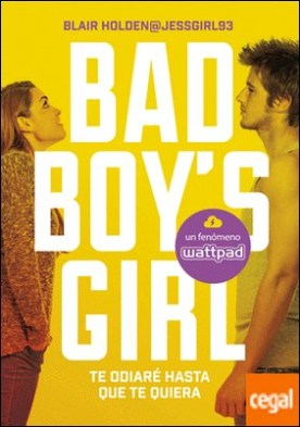 Te odiaré hasta que te quiera (Bad Boy's Girl 1) por Holden, Blair PDF