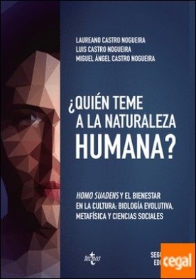 ¿Quién teme a la naturaleza humana? . Homo suadens y el bienestar en la cultura: biología evolutiva, metafísica y ciencias sociales