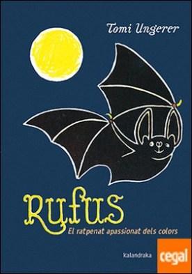 Rufus. El ratpenat apassionat dels colors