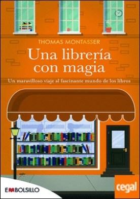 Una librería con magia . Un maravillos viaje al fascinante mundo de los libros