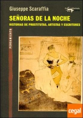 Señoras de la noche . Historias de prostitutas, artistas y escritores
