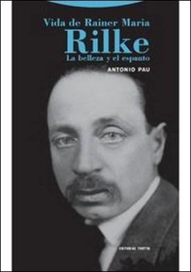 Vida de Rainer María Rilke. La Belleza y el espanto