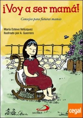¡Voy a ser mamá! . Consejos para futuras mamás