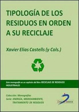 Tipología de los residuos en orden a su reciclaje. Reciclaje de residuos industriales