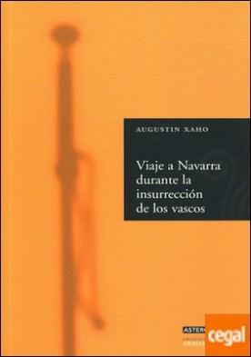 Viaje a Navarra durante la insurrección de los vascos por Chaho, J. Augustin
