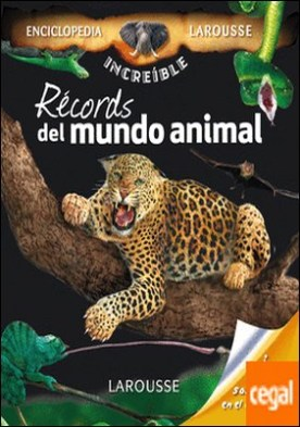 Récords del mundo animal . ¡Con muchas sorpresas en el interior!