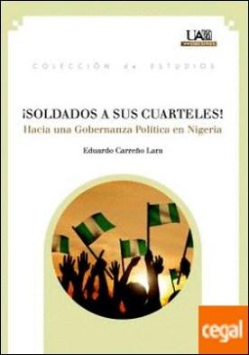 ¡Soldados a sus cuarteles! . Hacia una Gobernanza Política en Nigeria
