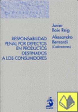 Responsabilidad Penal por Defectos en Productos Destinados a los Consumidores . Destinados a consumidores por Javier Boix Reig PDF