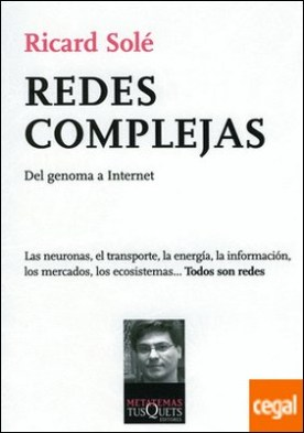 Redes complejas . Del genoma a Internet