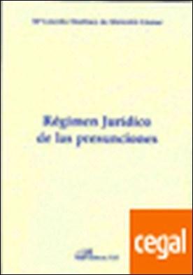 Régimen juridico de las presunciones por Mart¡nez de Moretin Llamas, Mar¡a Lourdes PDF