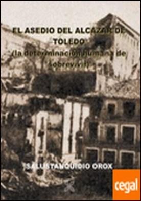 Toledo paso a paso . LA DETERMINACIÓN HUMANA DE SOBREVIVIR
