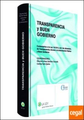 Transparencia y buen gobierno . comentarios a la Ley 19/2013, de 9 de diciembre, de transparencia, acceso a la información pública y buen gobierno por Nuez Sánchez-Cascado, Elisa de la PDF
