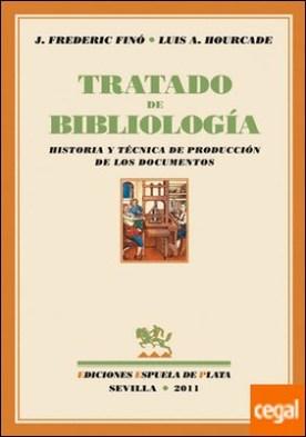 Tratado de Bibliología . Historia y técnica de producción de los documentos
