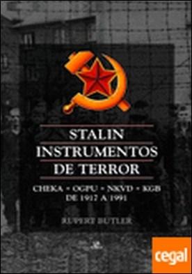 Stalin Instrumentos de Terror . Cheka, OGPU, NKVD, KGB de 1917 a 1991